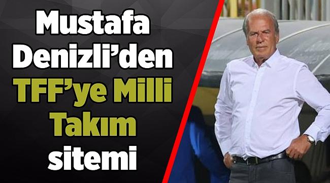 Mustafa Denizli'den TFF'ye Milli Takım sitemi