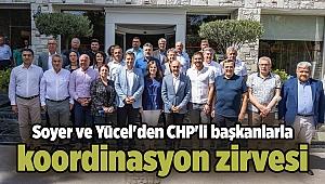 Soyer ve Yücel'den CHP'li başkanlarla koordinasyon zirvesi