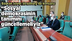 """Başkan Soyer Strazburg'da konuştu: """"Sosyal demokrasinin tanımını güncellemeliyiz"""""""