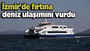 Fırtına İzmir'de deniz ulaşımını vurdu