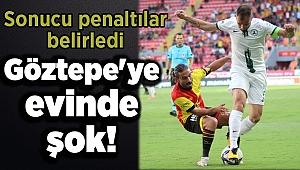 Göztepe'ye evinde şok! Sonucu penaltılar belirledi