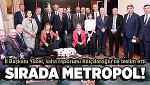 İl Başkanı Yücel, saha raporunu Kılıçdaroğlu'na teslim etti
