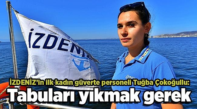 İZDENİZ'in ilk kadın güverte personeli Tuğba Çokoğullu: Tabuları yıkmak gerek