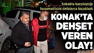 İzmir'de dehşet veren olay: Sokakta karşılaştığı husumetlisini defalarca bıçakladı