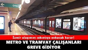 İzmir'de metro ve tramvay greve gidiyor!