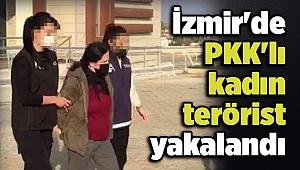 İzmir'de PKK'lı kadın terörist yakalandı