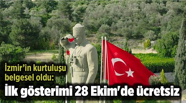 İzmir'in kurtuluşu belgesel oldu: İlk gösterimi 28 Ekim'de ücretsiz