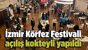 İzmir Körfez Festivali açılış kokteyli yapıldı