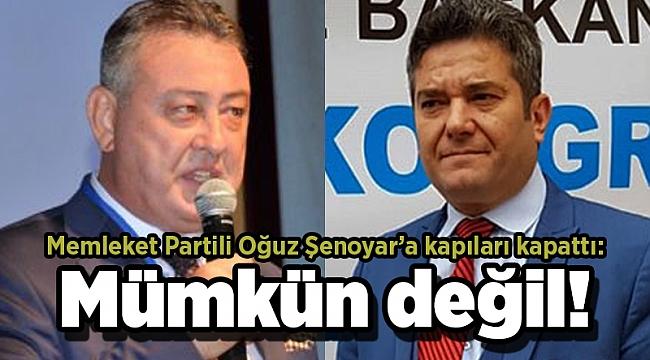 Memleket Partili Cüneyt Oğuz, Şenoyar'a kapıları kapattı: Mümkün değil!