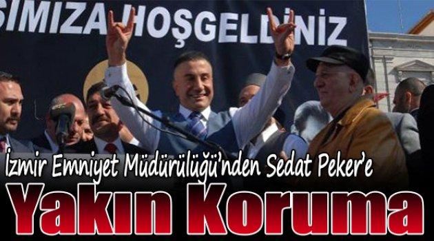 Izmir Emniyet Müdürlüğünden Sedat Pekere Yakın Koruma Izmir