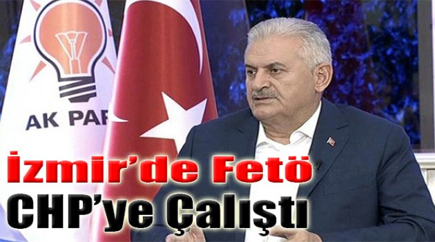 """""""İzmir'de FETÖ CHP'ye Çalıştı..."""""""