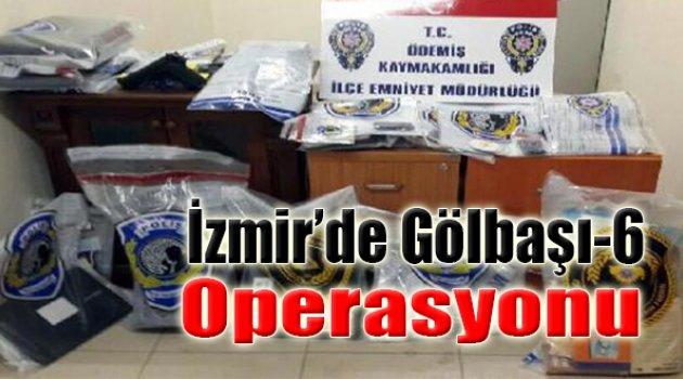 İzmir'de 'Gölbaşı 6' Operasyonu
