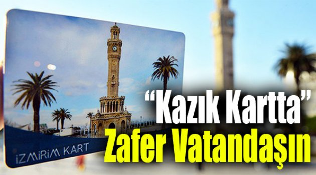 Kazik Kartta Zafer Vatandasin Izmir Gazetem Izmir