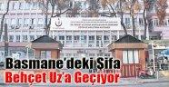 Basmane'deki Şifa Behçet Uz'a Geçiyor