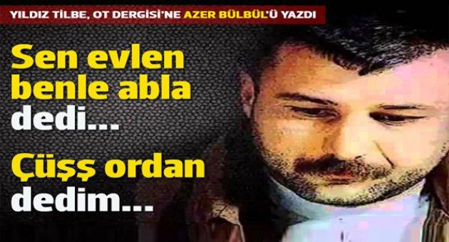 Yıldız Tilbe'den bir Azer Bülbül anısı: 'Sen evlen benle ... - yildiz-tilbeden-bir-azer-bulbul-anisi-sen-evlen-benle-abla